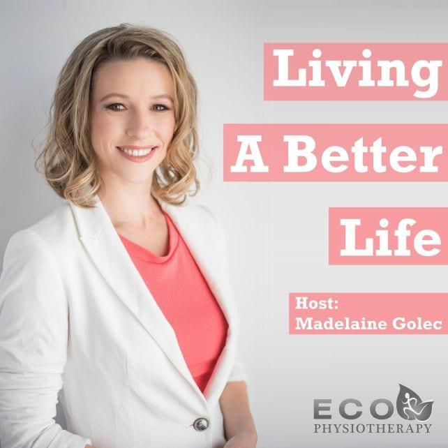 Teresa on Living a Better Life Podcast with Madelaine Golec
