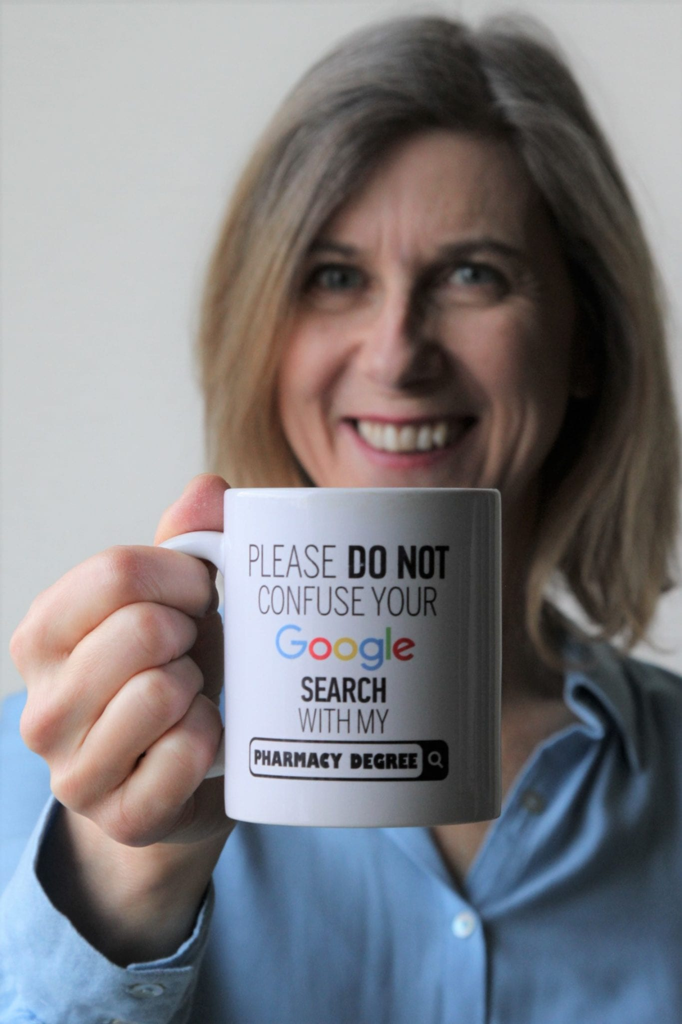 Teresa Isabel Dias holding mug - Please do not confuse your Google search with my Pharmacy degree