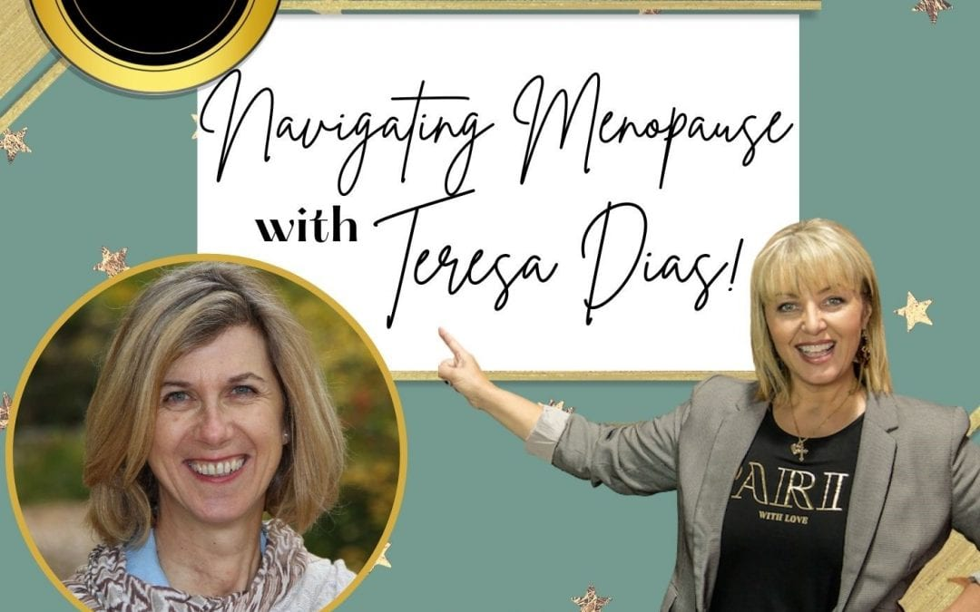 "Rocking Midlife Podcast ""Navigating Menopause with Teresa Dias"""