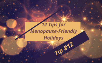 12 Tips for Menopause-Friendly Holidays – TIP #12:  STAY CONNECTED